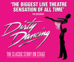 Dirty Dancing The Classic Story on Stage September 2013