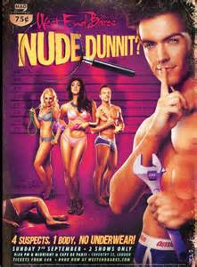 West End Bares: Nude Dunnit?