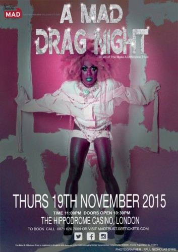 TheatreMAD presents A MAD Drag Night at the Hippodrome Casino, London on Thursday 19th November 2015