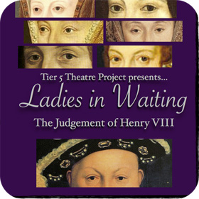 Ladies in Waiting The Judgement of Henry VIII