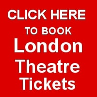 Click here to Book London theatre tickets