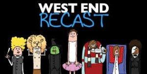 WEST END RECAST