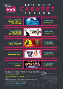 The companies of West End musicals The Phantom of the Opera, The Book of Mormon, Miss Saigon, Mamma Mia!, and Gypsy will be performing in MADTrust's Late Night Cabaret Season at the Delfont Room from August to October 2015