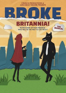 Broke Britannia! The Musical