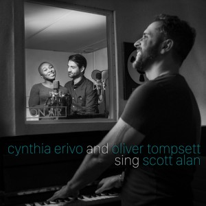 Cynthia Erivo and Oliver Tompsett sing Scott Alan is the 7th album from Scott Alan and was released on Friday 9th October 2015