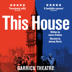 THIS HOUSE at Garrick Theatre
