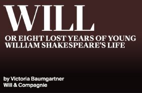 WILL or Eight Lost Years of Young William Shakespeare's Life
