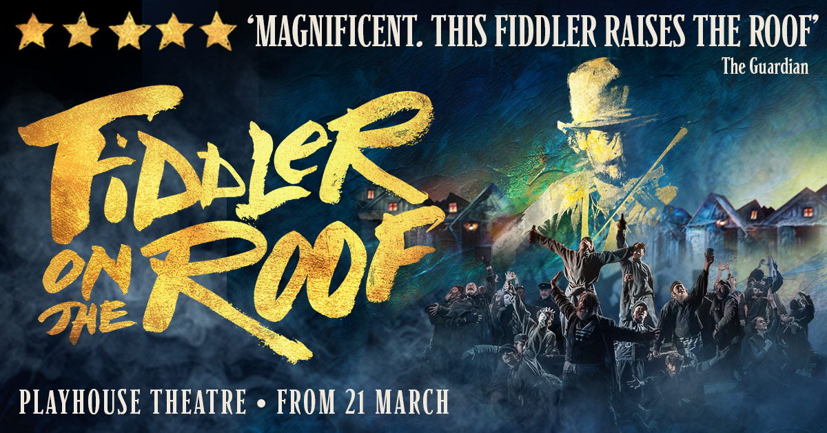 Fiddler on the Roof Tickets London Playhouse Theatre