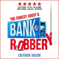 The Comedy About A Bank Robbery Criterion Theatre, London