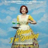 Home, I'm Darling Duke of York's Theatre, London