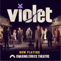 Violet Charing Cross Theatre, London